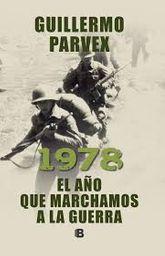 1978 El Año Que Marchamos A La Guerra