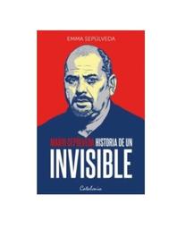 Libro Historia de Un Invisible. Mario Sepulveda Antes y Después