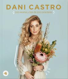 500 Recetas y Tips de 500 Carácteres - Dani Castro